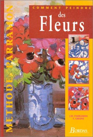 9782040271039: Comment peindre de fleurs methode parramon