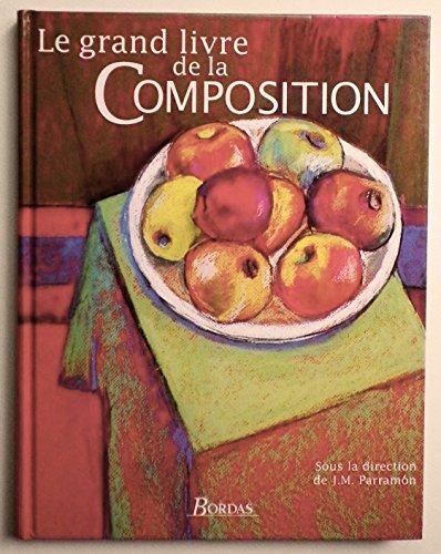 9782040271206: Le Grand Livre De La Composition
