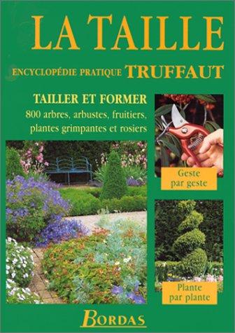LA TAILLE. Encyclopédie pratique Truffaut (Encyclopedie truffaut): Joyce, David; Brickell,