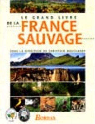 9782040272180: Le grand livre de la France sauvage