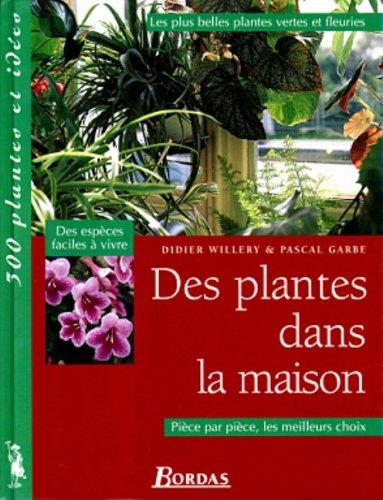 9782040272463: Des plantes dans la mauison les plus belles plantes vertes et fleuries