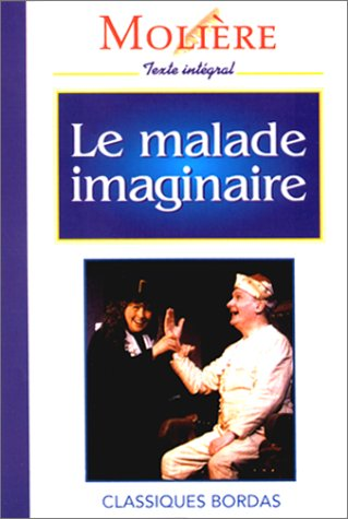 Le Malade Imaginaire (Fiction, Poetry and Drama): Moliere