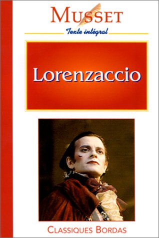 Lorenzaccio (Fiction, Poetry and Drama) (Fiction, Poetry: Musset