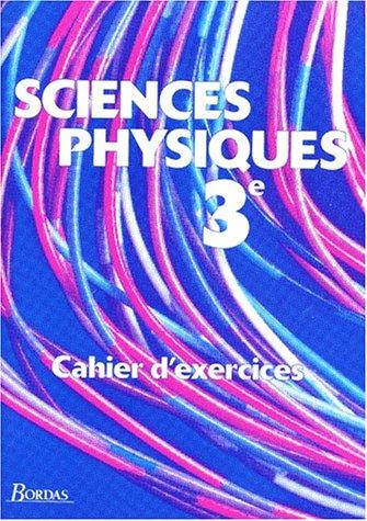 9782040280260: SCIENCES PHYSIQUES 3EME. : Cahier d'exercices, Programme 1994