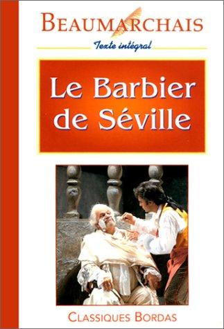 Le Barbier De Seville (Classiques Bordas): Beaumarchais