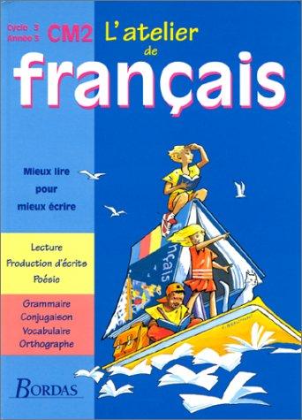 L Atelier De Francais Cm2 Livre De L Eleve