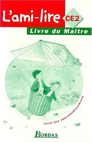 L'AMI-LIRE CE2. Livre du maître: Fouillade, Guy; Le