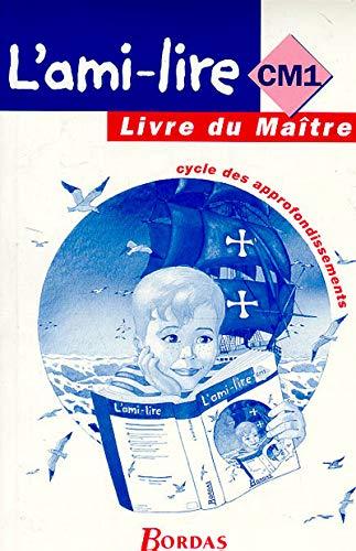 L'Ami-lire : CM1. Livre du maître: Collectif, Fouillade, Guy
