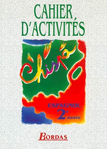 9782040285463: ESPAGNOL 2EME ANNEE CHISPA. Cahier d'activités (Bordas langues)
