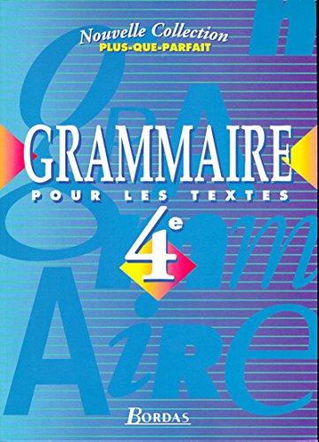 Plus-que-parfait : Grammaire pour les textes, 4e (Manuel): Descoubes