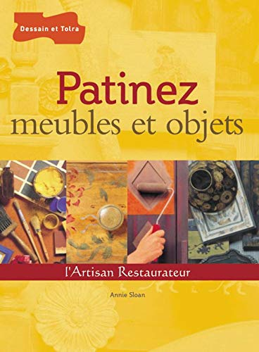 Patinez meubles et objets (Hors Collection - DIY (31308)) (French Edition) (9782047201336) by SLOAN, Annie