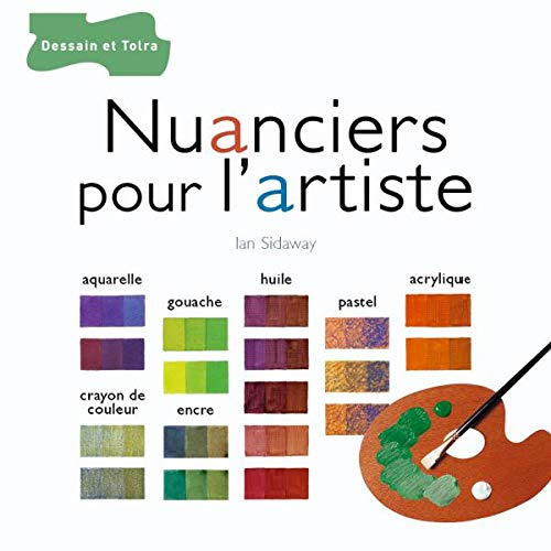 Nuanciers pour l'artiste (French Edition) (2047202043) by Ian Sidaway