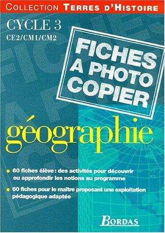 9782047292082: Géographie, cycle 3. Fiches à photocopier