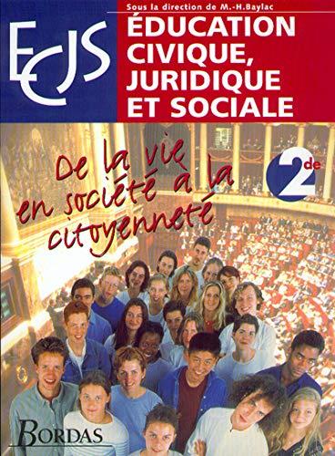 9782047292525: Education civique, juridique et sociale, 2de : De la vie en société à la citoyenneté