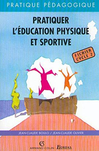 PRATIQUER L'EPS FICH. CYCLE 2 (Ancienne Edition): Boulo