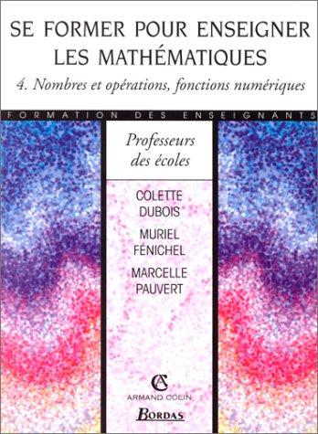 9782047293393: Se former pour enseigner les mathématiques 4. Nombres et opérations , fonctions numériques