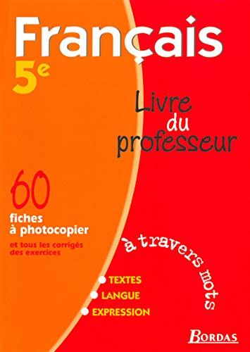 9782047293867: Français, 5e. Livre du professeur 2001