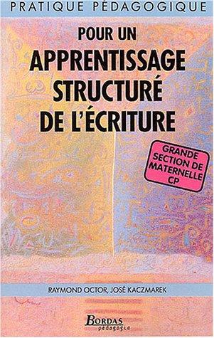 9782047295168: Pour un apprentissage structuré de l'écriture (Pratique pédagogique)