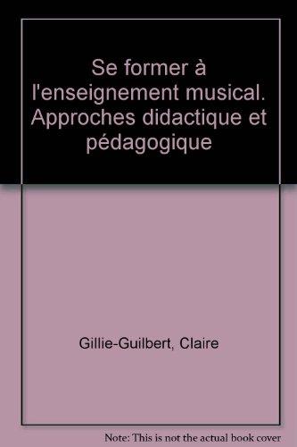 9782047295212: Se former � l'enseignement musical Approches didactique et p�dagogique