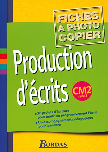Production d'écrits, cycle 3 : CM2 (Fiches): Massonnet, Jacqueline