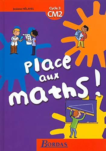9782047295496: Place aux maths, CM2 : Livre de l'�l�ve