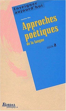 9782047296356: APPROCHES POETIQUES DE LA LANGUE CYC2 (Ancienne Edition)