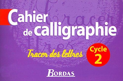 9782047296868: Cahier de calligraphie, cycle 2 - Tracer des lettres