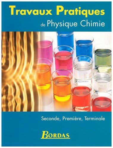 9782047297063: Travaux pratiques de physique chimie seconde, première, terminale