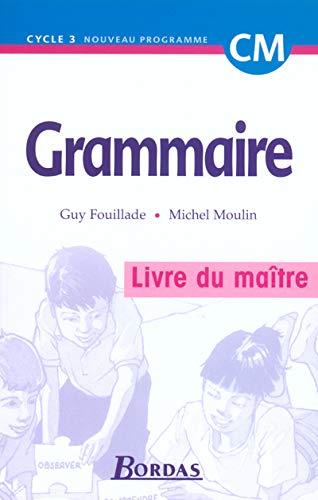 9782047297261: Grammaire, cycle 3 : CM (Manuel du professeur)