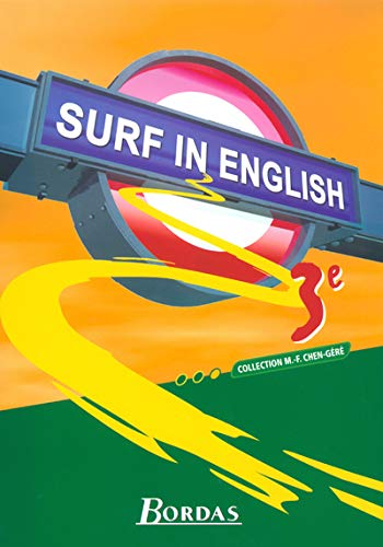 Surf in English : Anglais, 3e (Manuel): Chen-Géré, Marie-France, Collectif