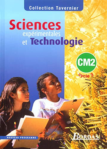 Sciences expérimentales et technologie CM2 cycle 3: Bernard Calmettes; J-L