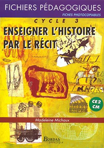 9782047298367: ENSEIGNER HISTOIRE PAR RECIT (Ancienne Edition)