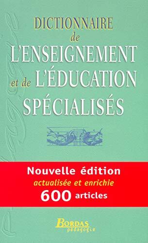 9782047298497: Dictionnaire de l'enseignement et de l'�ducation sp�cialis�s