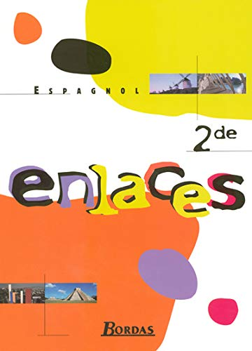 9782047299043: Espagnol 2e Enlaces (French Edition)