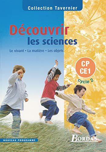 Découvrir les sciences CP/CE1 (Collection R. Tavernier): Raymond Tavernier; J-L