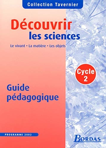Découvrir sciences CP CE1 2004 (Tavernier): Bernard Calmettes; Raymond