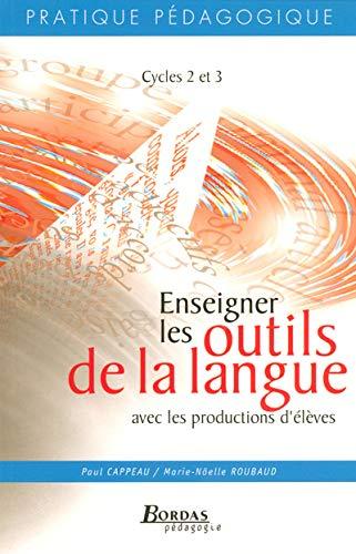 9782047299272: Enseigner les outils de la langue avec les productions d'élèves