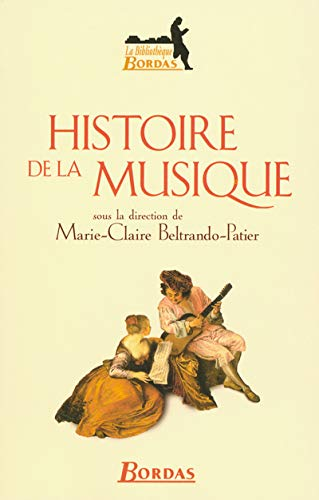 9782047299463: Histoire de la musique (Bibliothèque bordas)