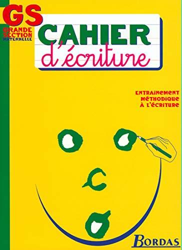 9782047301630: CAHIER D'ECRITURE GS (Ancienne Edition)