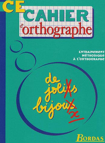 9782047301791: CAHIER D' ORTHOGRAPHE CE (Ancienne Edition)