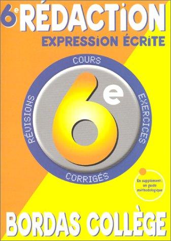 9782047302170: Bordas Collège : Rédaction - Expression écrite, de la 6e à la 5e - 11-12 ans