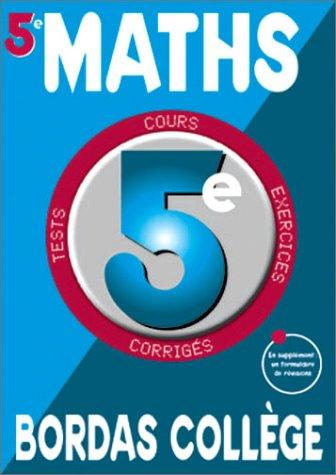 9782047302262: Bordas Collège : Maths, de la 5e à la 4e - 12-13 ans