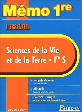 9782047302873: Mémo 1re - L'Essentiel : Sciences de la Vie et de la Terre, 1ère S