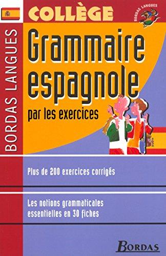 9782047303191: Bordas langues : Grammaire espagnole par les exercices, collège