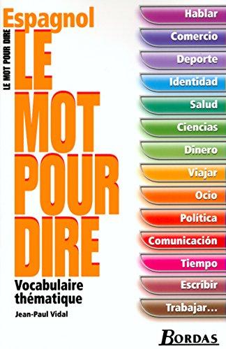 Le mot pour dire � Espagnol: Vidal, Jean-Paul