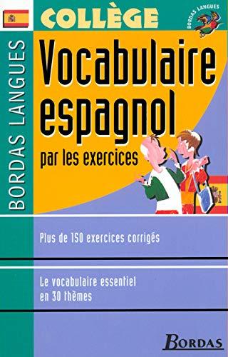 9782047303269: Vocabulaire espagnol par les exercices. Collège (Bordas langues)