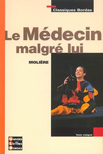 9782047303511: Classiques Bordas : Le Médecin malgré lui