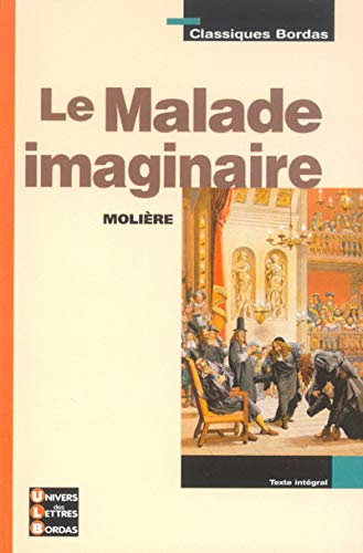 9782047303696: Classiques Bordas : Le Malade imaginaire