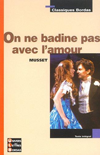 9782047303726: Classiques Bordas : On ne badine pas avec l'amour (Broché)