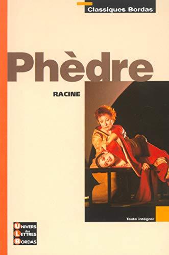 Phà dre (Classiques Bordas) (French Edition): Jean Racine